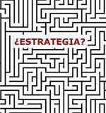 """La estrategia es el mapa"""