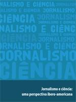 Jornalismo e ciência: uma perspectiva ibero-americana
