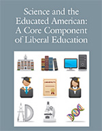 Science and the  Educated American:  A Core Component  of Liberal Education