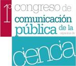 Primer Congreso sobre la comunicación pública de la Ciencia