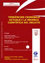 Tendències criminals actuals i la recerca científica del delicte