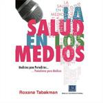 Libro: La salud en los medios. Medicina para periodistas–Periodismo para médicos.