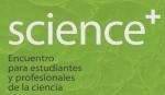 Science+, un evento para estudiantes y profesionales de la ciencia